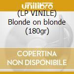 (LP VINILE) Blonde on blonde (180gr) lp vinile