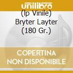(LP VINILE) BRYTER LAYTER (180 GR.) lp vinile di NICK DRAKE