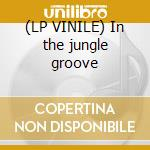 (LP VINILE) In the jungle groove lp vinile