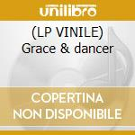 (LP VINILE) Grace & dancer lp vinile