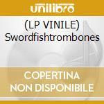 (LP VINILE) Swordfishtrombones lp vinile