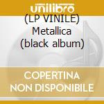 (LP VINILE) Metallica (black album) lp vinile