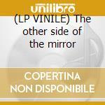 (LP VINILE) The other side of the mirror lp vinile