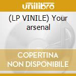 (LP VINILE) Your arsenal lp vinile