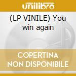 (LP VINILE) You win again lp vinile