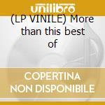 (LP VINILE) More than this best of lp vinile