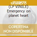 (LP VINILE) Emergency on planet heart lp vinile