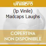 (LP VINILE) MADCAPS LAUGHS                            lp vinile di BARRETT SYD