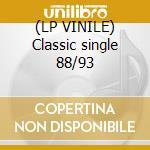 (LP VINILE) Classic single 88/93 lp vinile