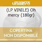 (LP VINILE) Oh mercy (180gr) lp vinile