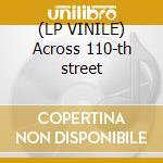 (LP VINILE) Across 110-th street lp vinile