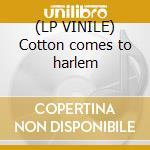 (LP VINILE) Cotton comes to harlem lp vinile