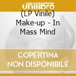 (LP VINILE) In mass mind lp vinile di MAKE-UP