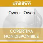 OWEN                                      cd musicale di OWEN