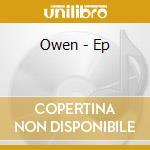 Owen - Ep cd musicale di OWEN