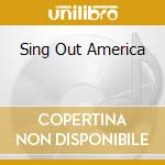 SING OUT AMERICA                          cd musicale di DECIBULLY