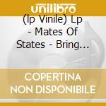 (LP VINILE) LP - MATES OF STATES      - BRING IT BACK lp vinile di MATES OF STATES