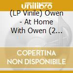 (LP VINILE) LP - OWEN                 - At Home With Owen lp vinile di OWEN