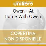 At Home With Owen cd musicale di OWEN