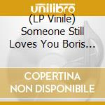 (LP VINILE) LP - SOMEONE STILL LOVES  - Broom lp vinile di SOMEONE STILL LOVES