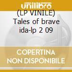 (LP VINILE) Tales of brave ida-lp 2 09 lp vinile di IDA