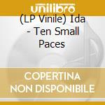 (LP VINILE) Ten small paces-lp 09 lp vinile di IDA