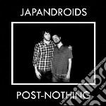 (LP VINILE) POST-NOTHING                              lp vinile di JAPANDROIDS