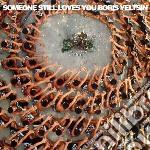 Someone Still Loves You Boris Yeltsin - Let It Sway cd musicale di SOMEONE STILL LOVES