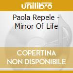 Mirror of life cd musicale di Paola