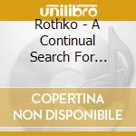 Rothko - A Continual Search For Origin cd musicale di ROTHKO