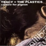 Culture for pigeon cd musicale di Tracy and the plasti