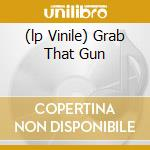(LP VINILE) GRAB THAT GUN lp vinile di THE ORGAN