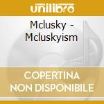 MCLUSKYISM cd musicale di MCLUSKY