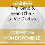 Tim Gane & Sean O'ha - La Vie D'artiste cd musicale di TIM GANE & SEAN O'HA