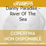 River of the soul - cd musicale di D.paradise/p.simon/sting