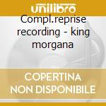 Compl.reprise recording - king morgana cd musicale di King Morgana