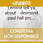 Lemme tell ya about - desmond paul hall jim mulligan gerry cd musicale di Paul desmond/jim hall & g.mull