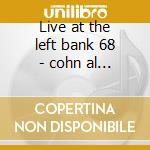Live at the left bank 68 - cohn al sims zoot cd musicale di Al cohn & zoot sims