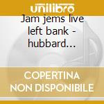 Jam jems live left bank - hubbard freddie heath jimmy cd musicale di Freddie hubbard & jimmy heath