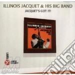 Jacquet's got it! - jacquet illinois cd musicale di Illinois jacquet & his big ban