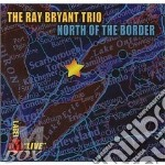 North of the border - bryant ray cd musicale di The ray bryant trio
