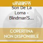 Blindman's gift - cd musicale di Son de la loma