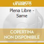 Same - cd musicale di Libre Plena