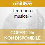 Un tributo musical - cd musicale di Clemente Roberto