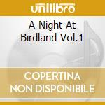 A NIGHT AT BIRDLAND VOL.1                 cd musicale di HARRY ALLEN QUINTET