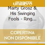 Marty Grosz & His Swinging Fools - Ring Dem Bells cd musicale di MARTY GROSZ & HIS SW