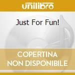JUST FOR FUN!                             cd musicale di MARTY GROSZ QUARTET