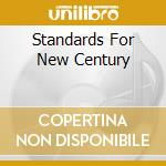 STANDARDS FOR NEW CENTURY                 cd musicale di DUNSTAN COULBER QUAR