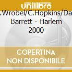 HARLEM 2000                               cd musicale di WROBEL/HOPKINS/BARRE