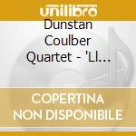 Dunstan Coulber Quartet - 'Ll Be Around cd musicale di COULBIER DUNSTAN QUA
